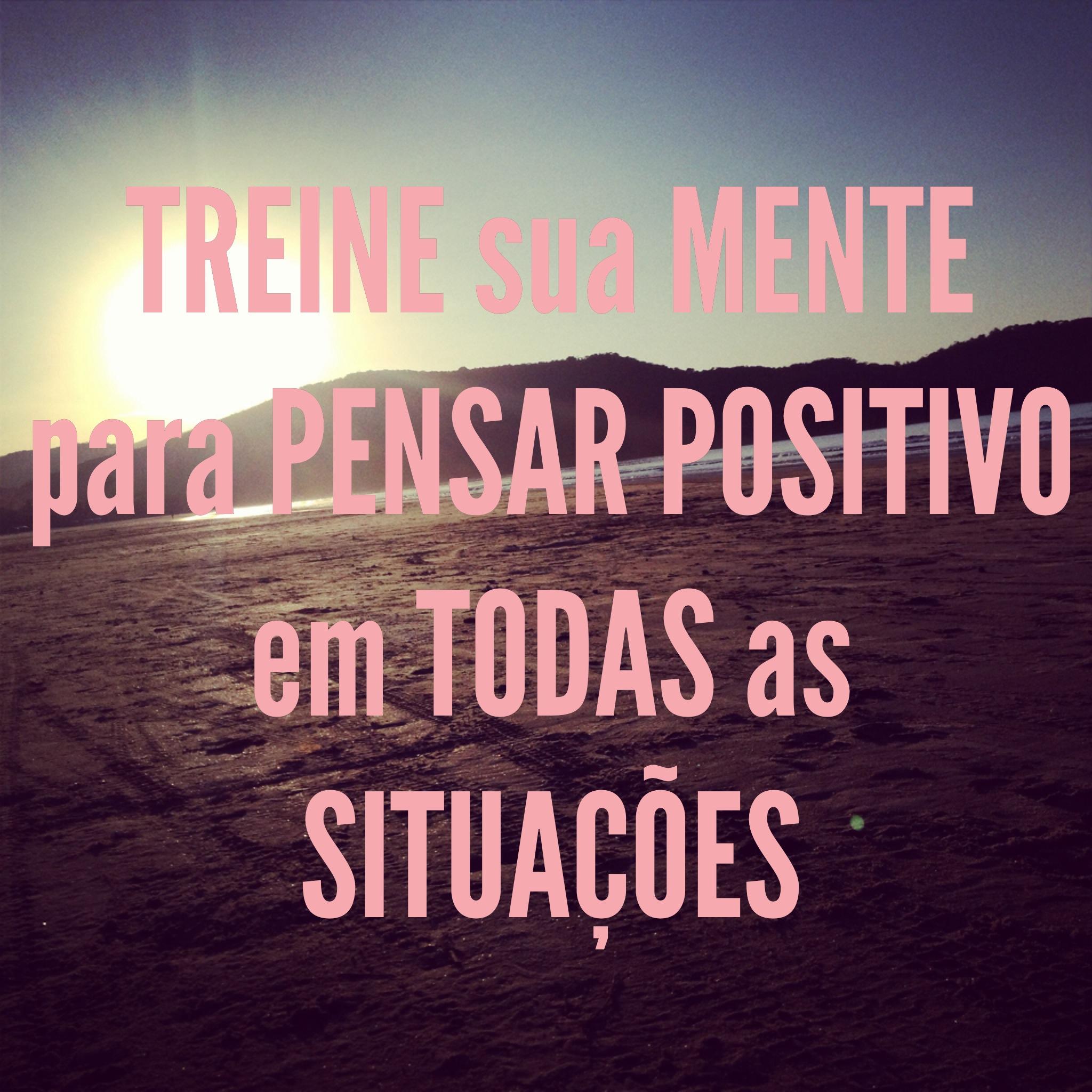 pensamento positivo - treine sua mente